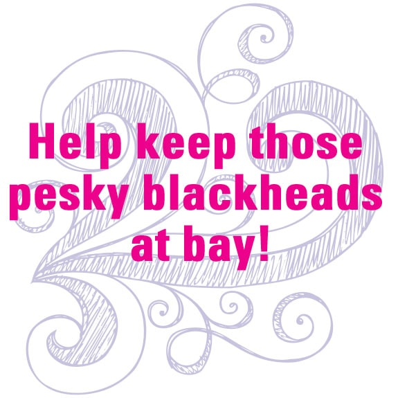 Help keep those pesky blackheads at bay